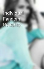 Individual Fandom Roleplay by AlissaKetris