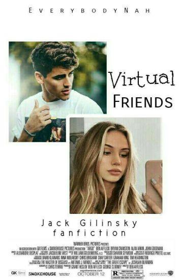 Virtual Friends;;jackgilinsky