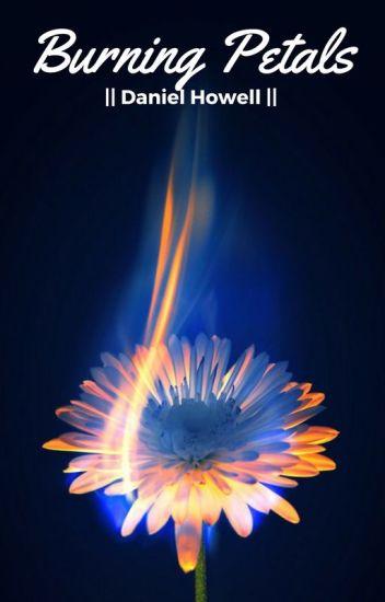 Burning petals → Daniel Howell x Reader