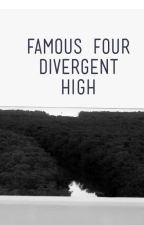 Famous Four Divergent High by karma-kills