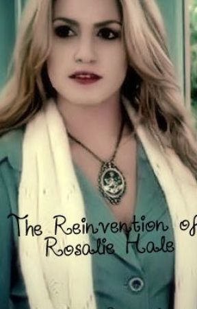 The Reinvention of Rosalie Hale by AmberNicolee