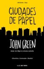 Ciudades de Papel [John Green] by wilfredocedeno775