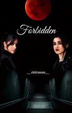 Forbidden (Camren) by _eriiicaaaa_