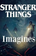Stranger Things Imagines-REQUEST OPEN by imastrangerthang