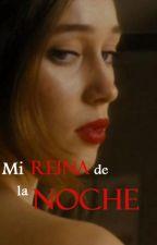 Mi reina de la noche [Adaptación] by heyalife12