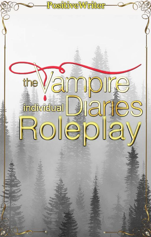 the Vampire Diaries // Individual Roleplay by PositiveWriter