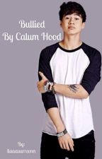Bullied by Calum Hood by llaaauurreenn
