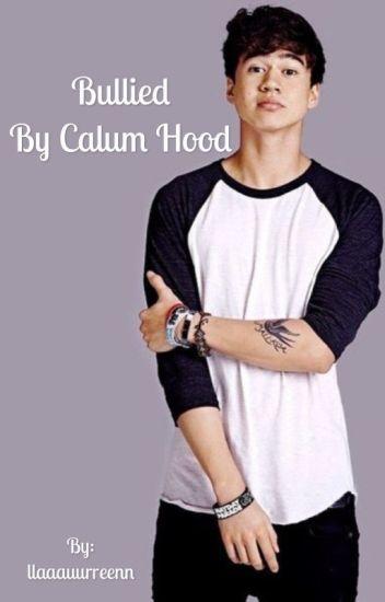 Bullied by Calum Hood