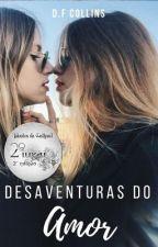[EM REVISÃO] Desaventuras do Amor by DFCollins