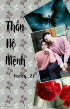 [TaeTen] [Longfic] [Ngược] [HE][Hoàn]Thần Hộ Mệnh by harley_27