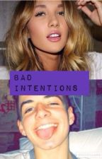 Bad Intentions|| Zach Clayton Fan Fiction by riley_croes