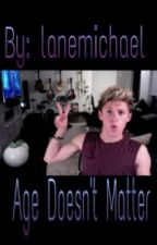 Age Doesn't Matter- Niall Horan Fanfic by lanemichael