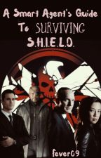 A Smart Agent's Guide to Surviving S.H.I.E.L.D. by Fever09