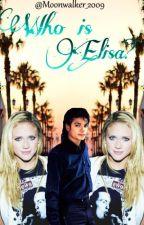 Who is Elisa? [Michael Jackson] FanFic by Moonwalker_2009