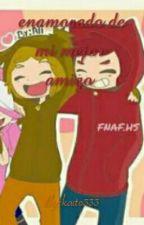[springtrap x foxy ] Enamorado de mi mejor amigo  by kaito333