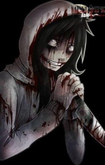 My Beloved Killer (Jeff The Killer fanfiction)