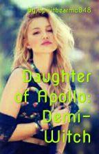 (Prequel) Daughter Of Apollo: Demi-witch by Spiritbearmc648