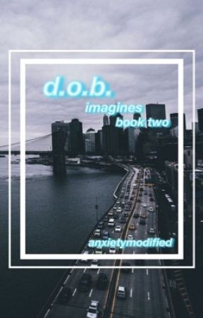 Dylan O'Brien Imagines :: BOOK 2 by AnxietyModified