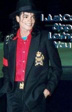 I Just Can't Stop Loving You(Michael Jackson) by moonwalker4life09