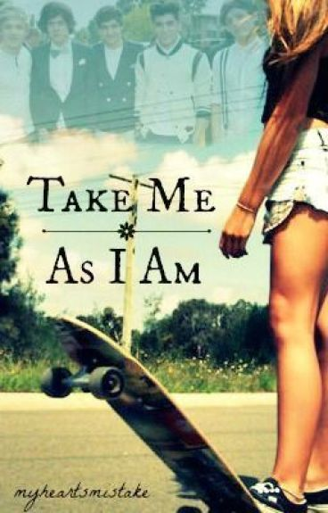 Take Me As I Am (Fanfic One Direction)