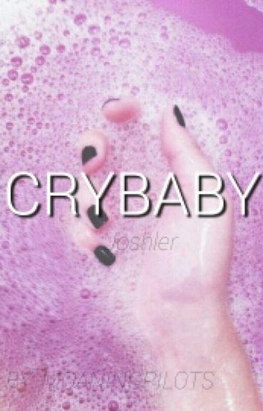 crybaby; joshler