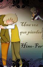 Una vez que pierdes by HinoFer