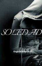 SOLEDAD by angeldelinfierno16