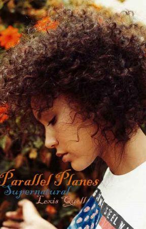 Parallel Planes [a Supernatural story] by KittehVader