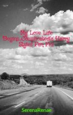 My Love Life Begins...Complicated(a Harry Styles Fan Fic) by SerenaRenae