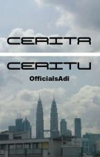 Cerita Ceritu by OfficialsAdi