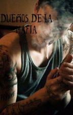 Dueños De La Mafia by HeyItsClar