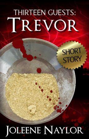 Trevor (Thirteen Guests) by joleenenaylor