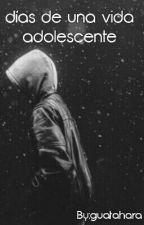 Días de una vida adolescente [#ROAWARDS2016] by guatahara