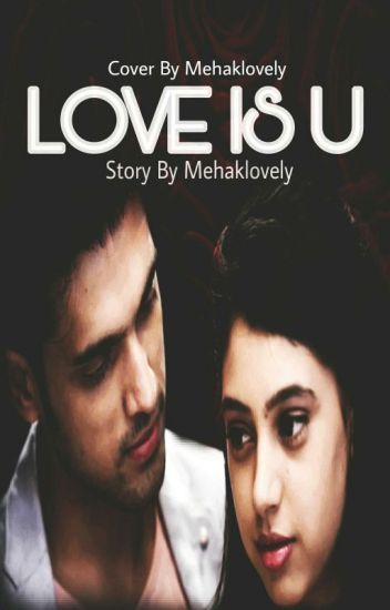 LOVE IS U (MANAN SS){Completed}
