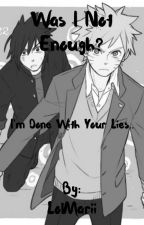Was I Not Enough? (SasuNaru) by LolMarii