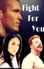 Fight For You (A WWE fanfic) (Sheamus/Randy Orton Fanfic) by ShieldBabe5ever