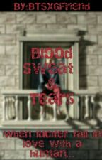 BLOOD SWEAT & TEARS [H] by fzh_chan