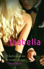 Isabella (#Watty's 2016) by ViolentRose4