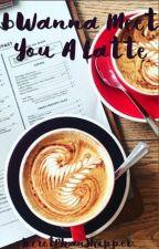 I Wanna Meet You a Latte by SecretPhanShipper