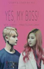 Yes, My Boss! by WenXiuuu
