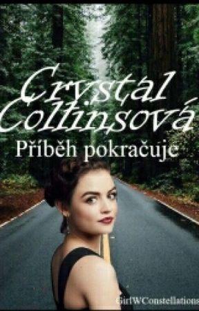 Crystal Collinsová - Příběh pokračuje by GirlWConstellations
