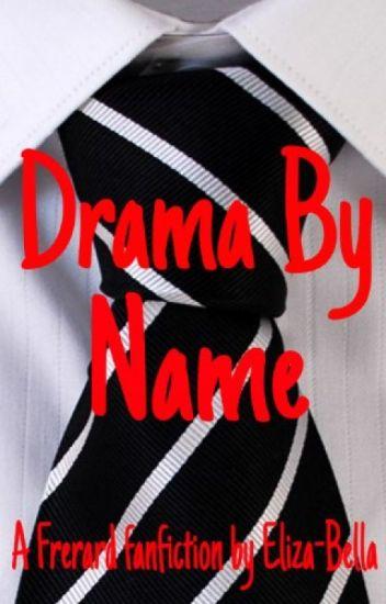 Drama By Name