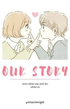 Our Story by winterinnight