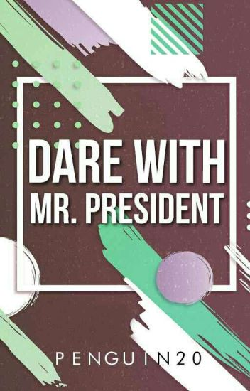 Dare with Mr. President (Short Story)
