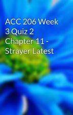 ACC 206 Week 3 Quiz 2 Chapter 11 - Strayer Latest by maganrose1