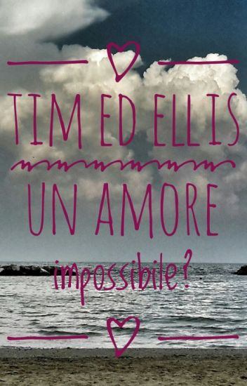 Tim ed Ellis un amore impossibile?