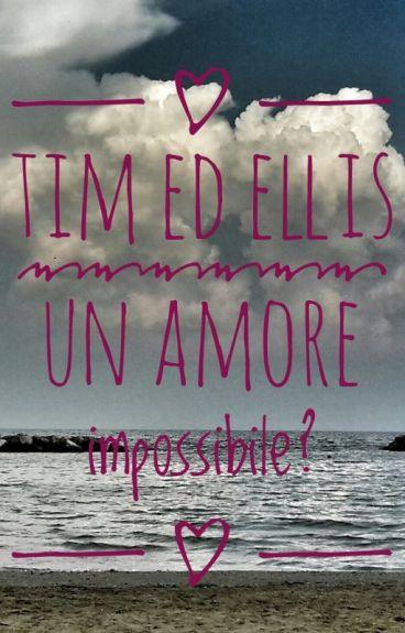Tim ed Ellis un amore impossibile?