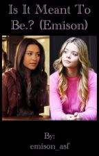 Is it Meant To Be.? (Emison)  by emison_asf