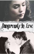 Dangerously in love  (Kol Mikaelson) slow updates by Masters18