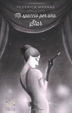 Mi spaccio per una Star by dolcissimasirenetta